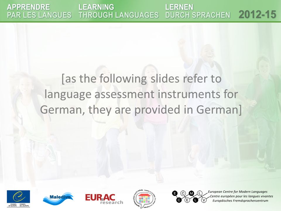 [as the following slides refer to language assessment instruments for German, they are provided in German]